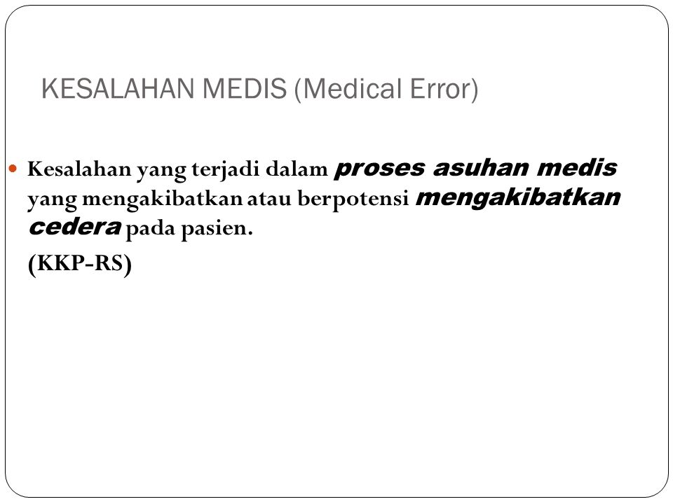 KESALAHAN MEDIS (Medical Error)