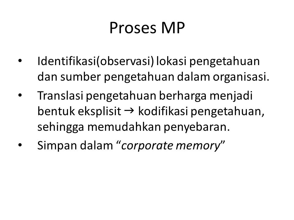 Proses MP Identifikasi(observasi) lokasi pengetahuan dan sumber pengetahuan dalam organisasi.