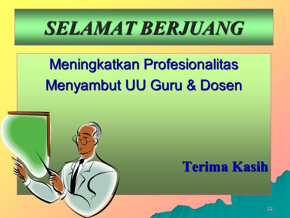 SELAMAT BERJUANG Meningkatkan Profesionalitas