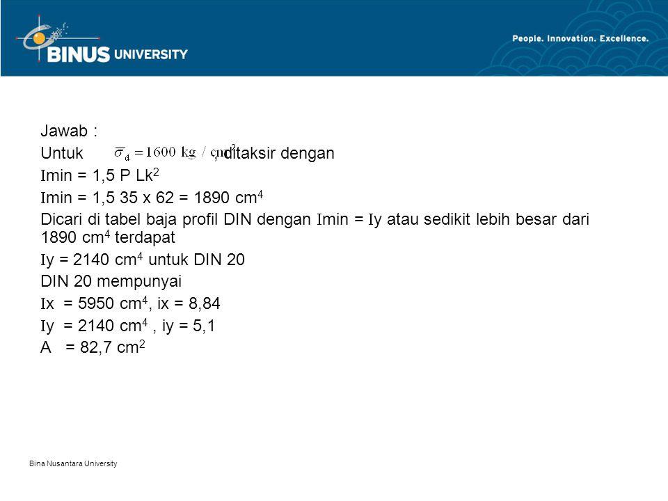 Jawab : Untuk , ditaksir dengan min = 1,5 P Lk2