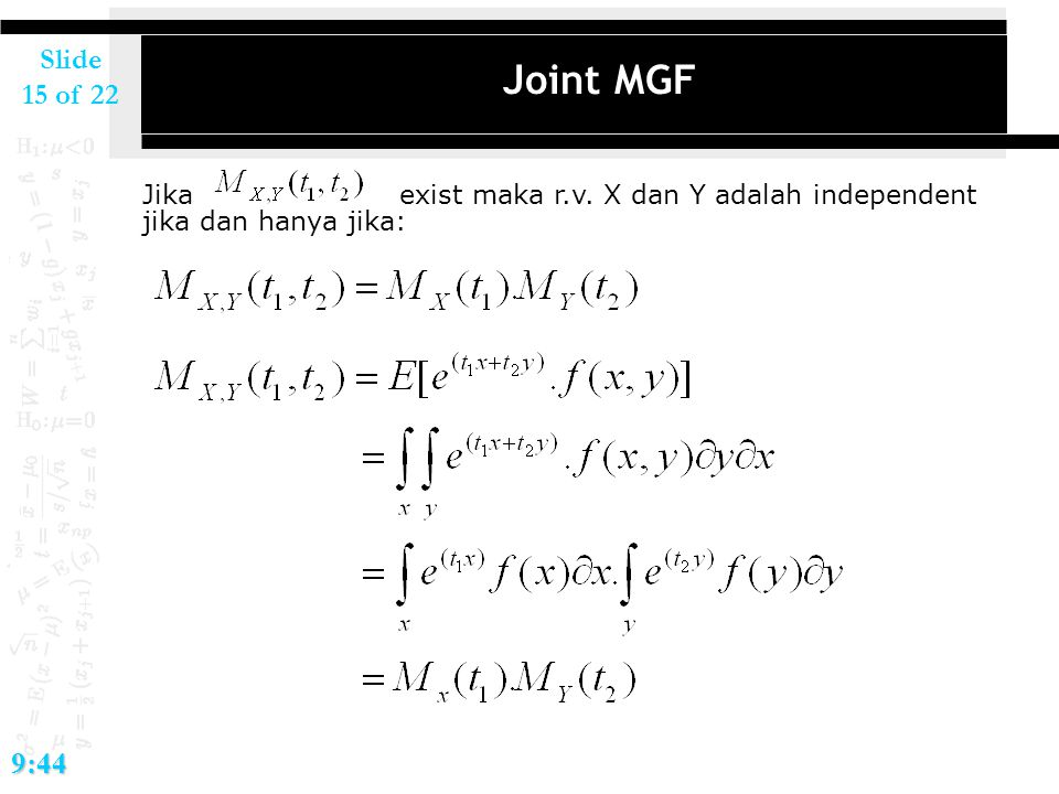 2017/4/14 Joint MGF. Jika exist maka r.v. X dan Y adalah independent jika dan hanya jika: