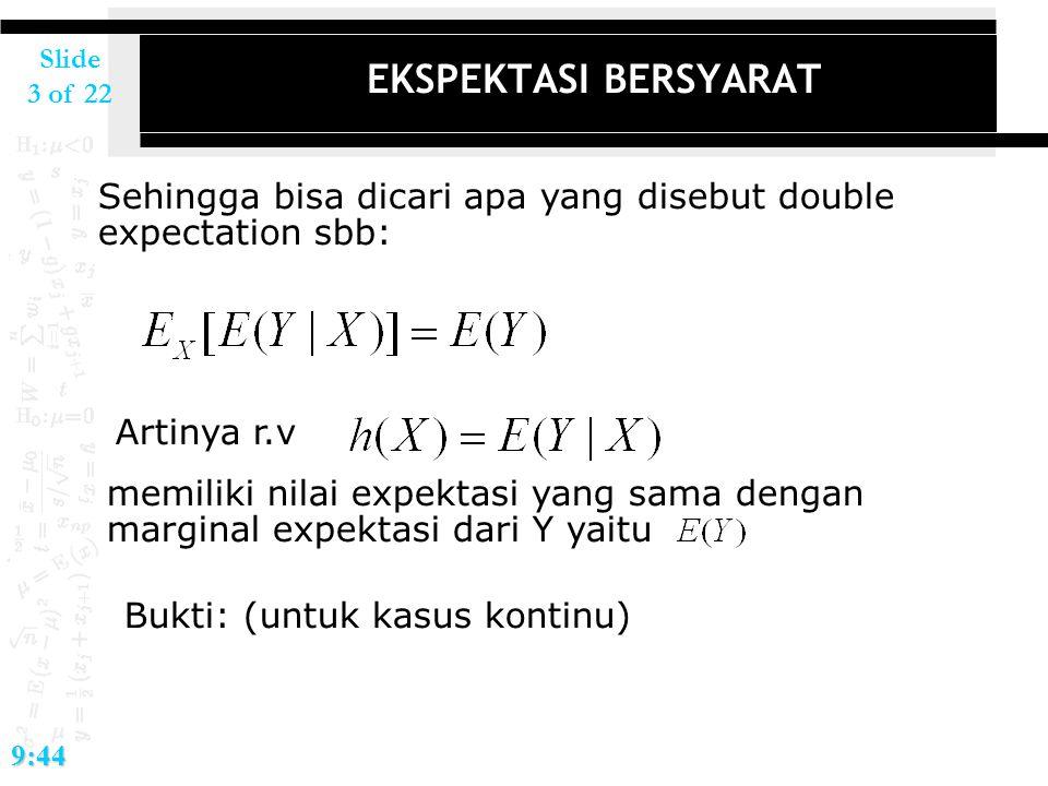 2017/4/14 EKSPEKTASI BERSYARAT. Sehingga bisa dicari apa yang disebut double expectation sbb: Artinya r.v.