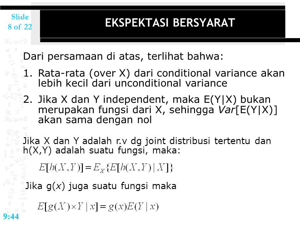 EKSPEKTASI BERSYARAT Dari persamaan di atas, terlihat bahwa: