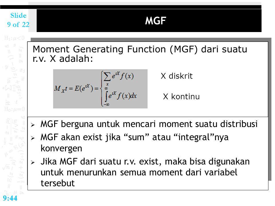 MGF Moment Generating Function (MGF) dari suatu r.v. X adalah:
