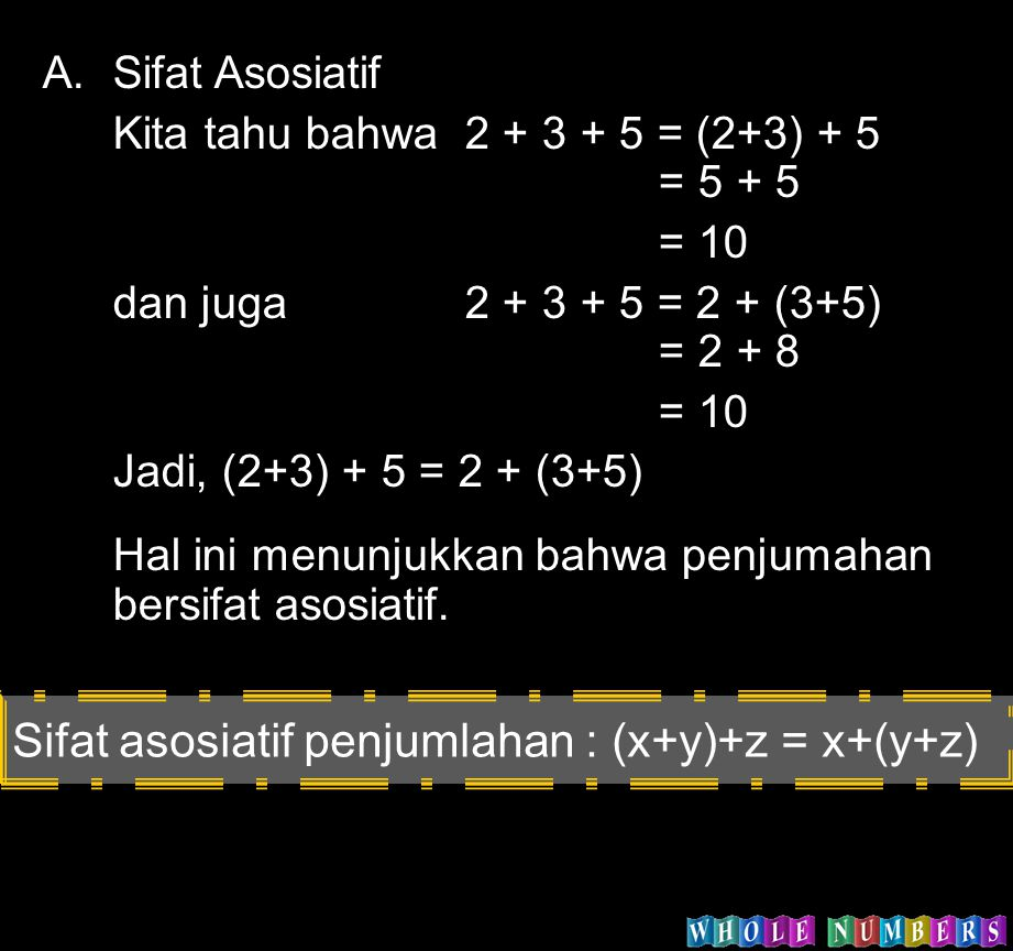 Sifat asosiatif penjumlahan : (x+y)+z = x+(y+z)
