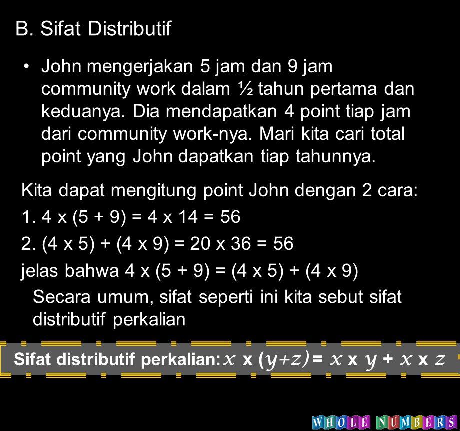 Sifat distributif perkalian:x x (y+z) = x x y + x x z