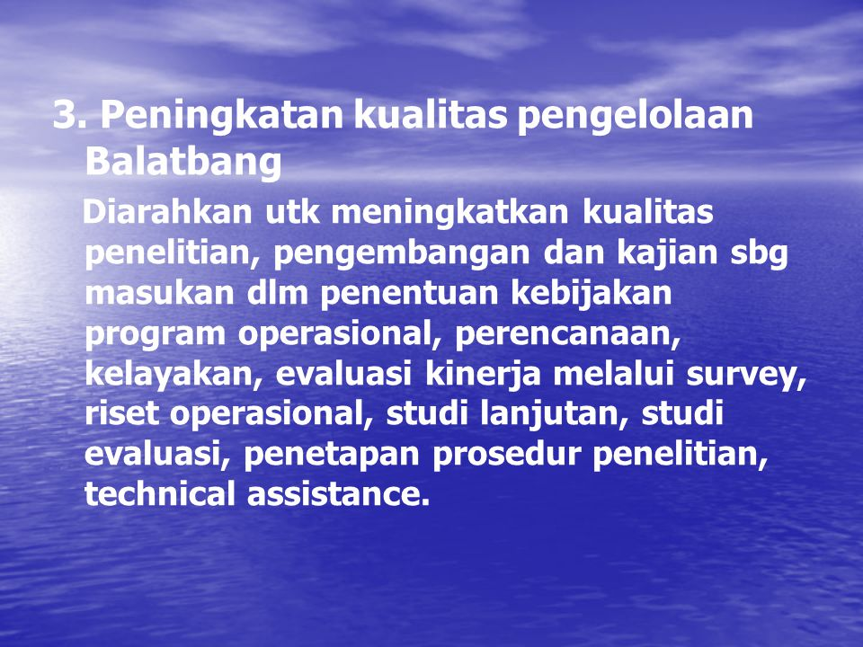3. Peningkatan kualitas pengelolaan Balatbang