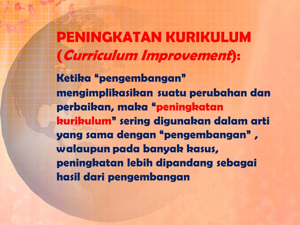 PENINGKATAN KURIKULUM (Curriculum Improvement):
