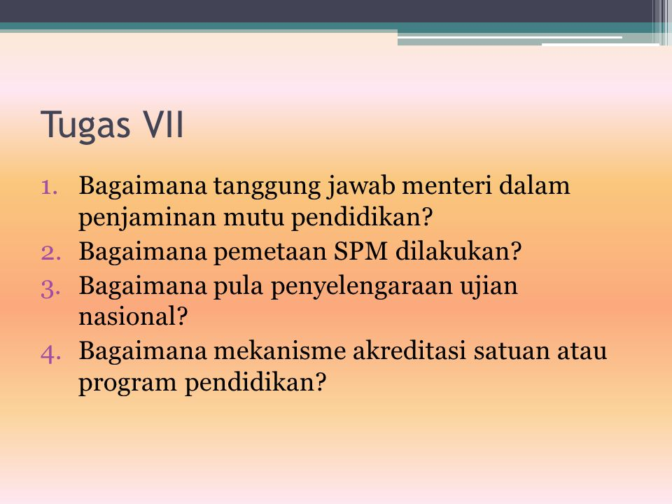 Tugas VII Bagaimana tanggung jawab menteri dalam penjaminan mutu pendidikan Bagaimana pemetaan SPM dilakukan