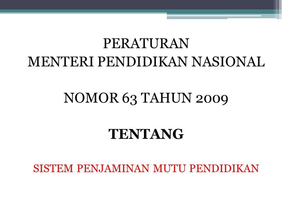 MENTERI PENDIDIKAN NASIONAL NOMOR 63 TAHUN 2009 TENTANG