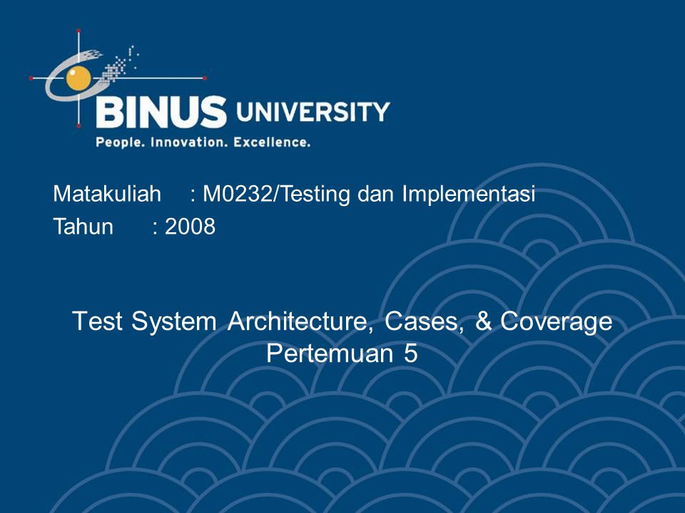 Test System Architecture, Cases, & Coverage Pertemuan 5