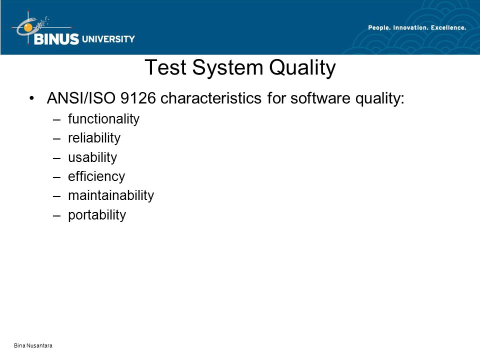 Test System Quality ANSI/ISO 9126 characteristics for software quality: functionality. reliability.