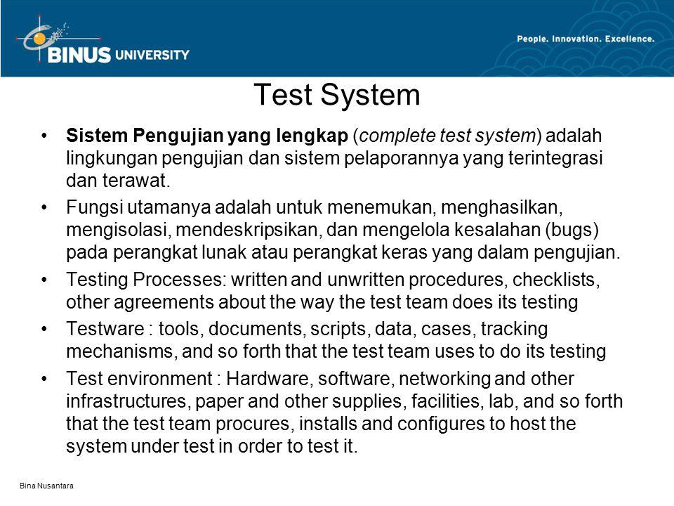 Test System Sistem Pengujian yang lengkap (complete test system) adalah lingkungan pengujian dan sistem pelaporannya yang terintegrasi dan terawat.