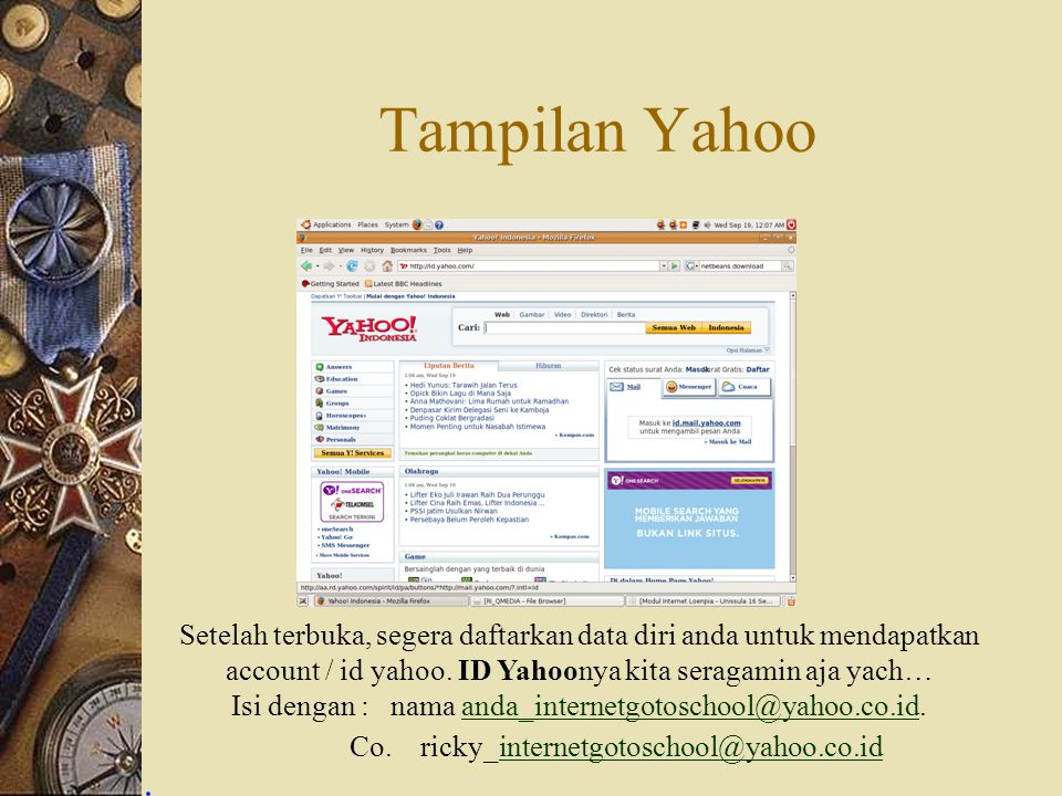 Tampilan Yahoo Setelah terbuka, segera daftarkan data diri anda untuk mendapatkan account / id yahoo. ID Yahoonya kita seragamin aja yach…