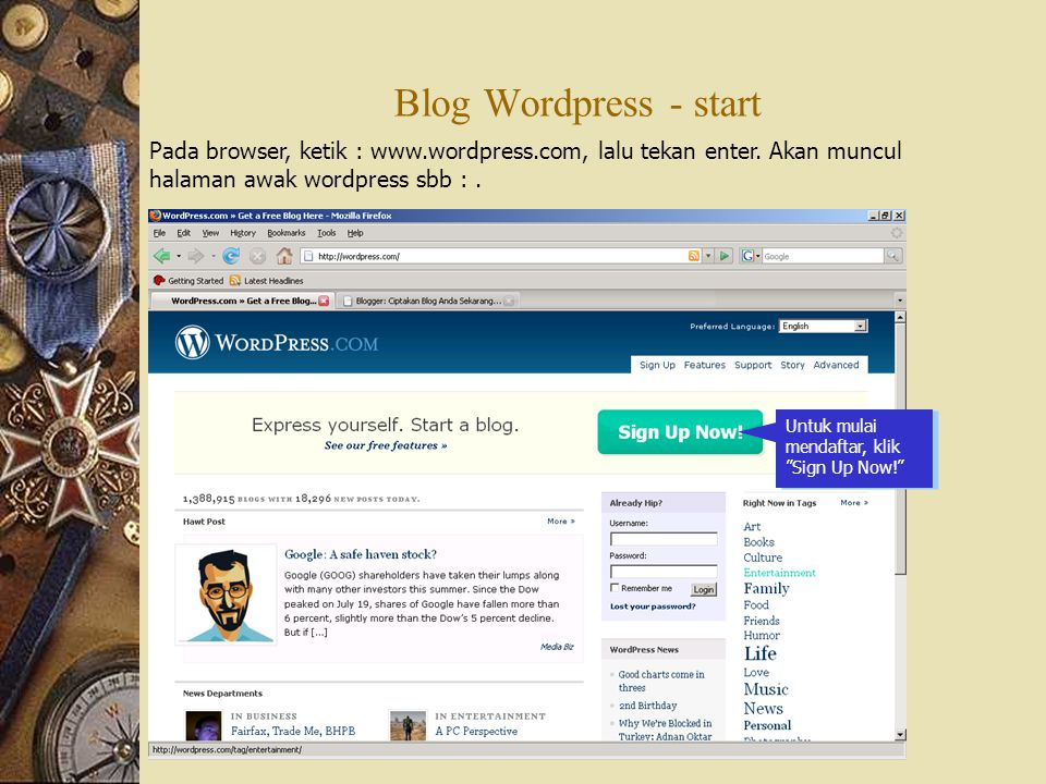 Blog Wordpress - start Pada browser, ketik : www.wordpress.com, lalu tekan enter. Akan muncul halaman awak wordpress sbb : .