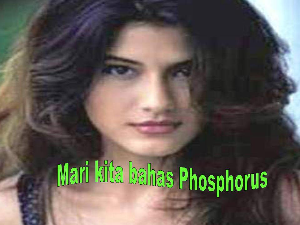 Mari kita bahas Phosphorus