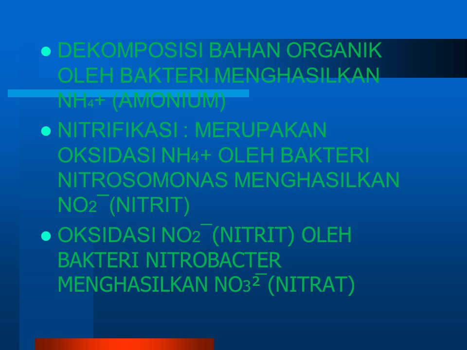 DEKOMPOSISI BAHAN ORGANIK OLEH BAKTERI MENGHASILKAN NH4+ (AMONIUM)