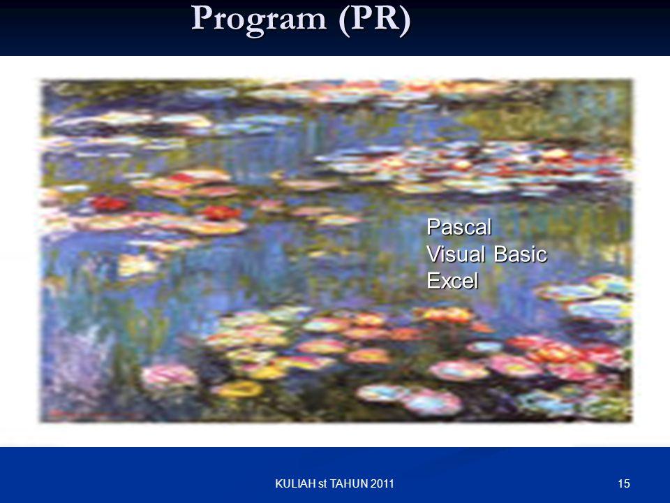 Program (PR) Pascal Visual Basic Excel KULIAH st TAHUN 2011