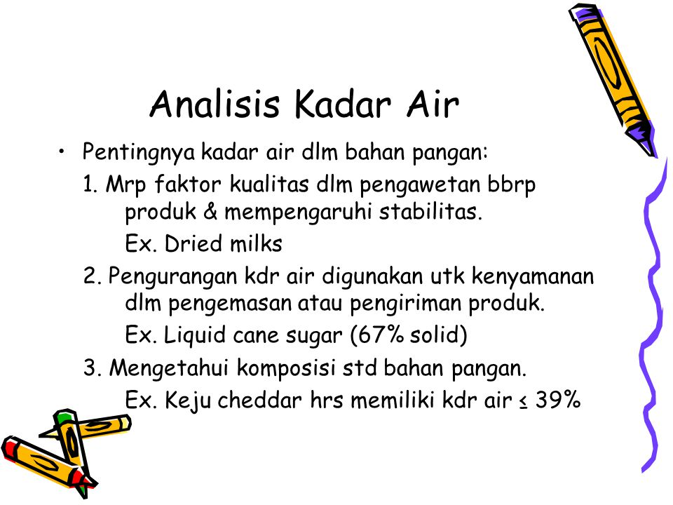 Analisis Kadar Air Pentingnya kadar air dlm bahan pangan: