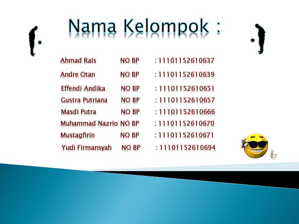 Nama Kelompok : Ahmad Rais NO BP : 11101152610637