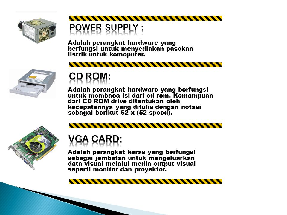 CD ROM: VGA CARD: POWER SUPPLY :