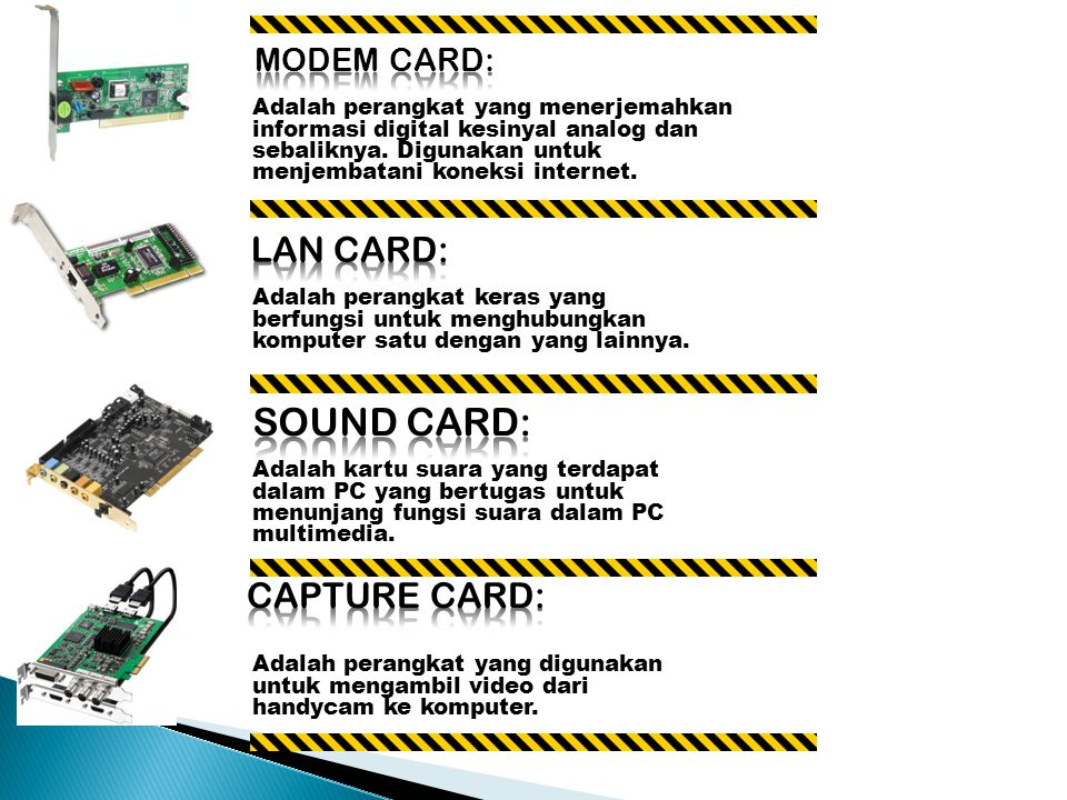 SOUND CARD: LAN CARD: CAPTURE CARD: MODEM CARD: