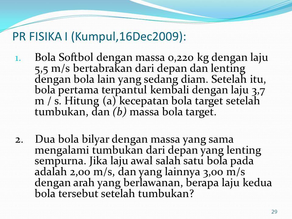 PR FISIKA I (Kumpul,16Dec2009):