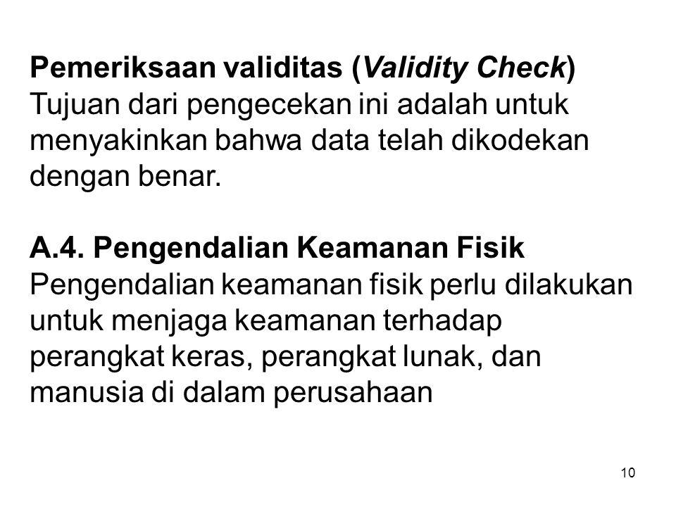 Pemeriksaan validitas (Validity Check)