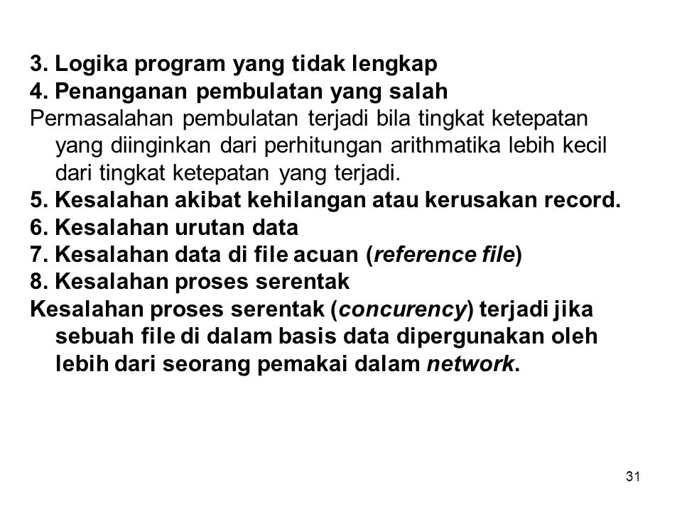 3. Logika program yang tidak lengkap