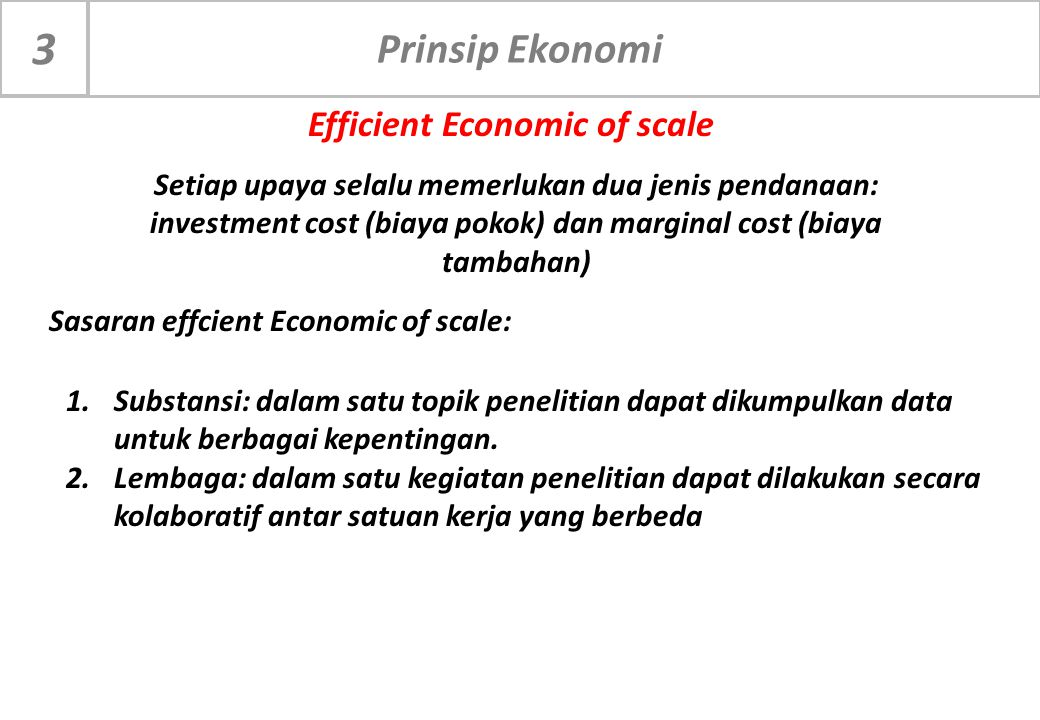 Efficient Economic of scale Sasaran effcient Economic of scale:
