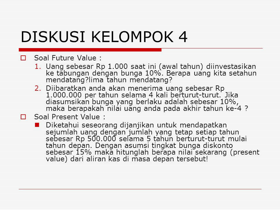 DISKUSI KELOMPOK 4 Soal Future Value :