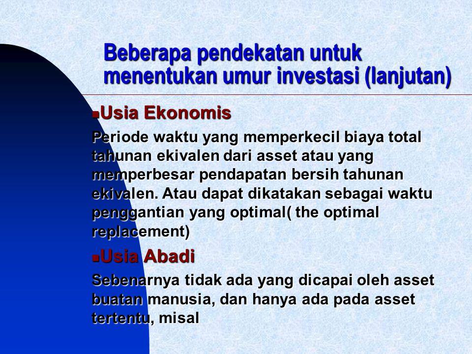 Beberapa pendekatan untuk menentukan umur investasi (lanjutan)