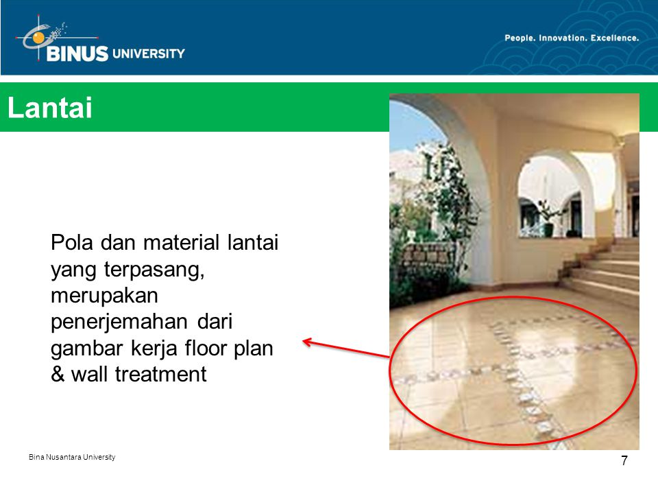 Lantai Pola dan material lantai yang terpasang, merupakan penerjemahan dari gambar kerja floor plan & wall treatment.