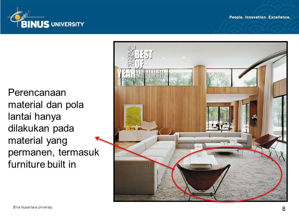 Perencanaan material dan pola lantai hanya dilakukan pada material yang permanen, termasuk furniture built in