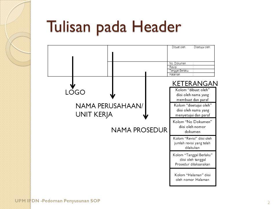 Tulisan pada Header KETERANGAN LOGO NAMA PERUSAHAAN/ UNIT KERJA