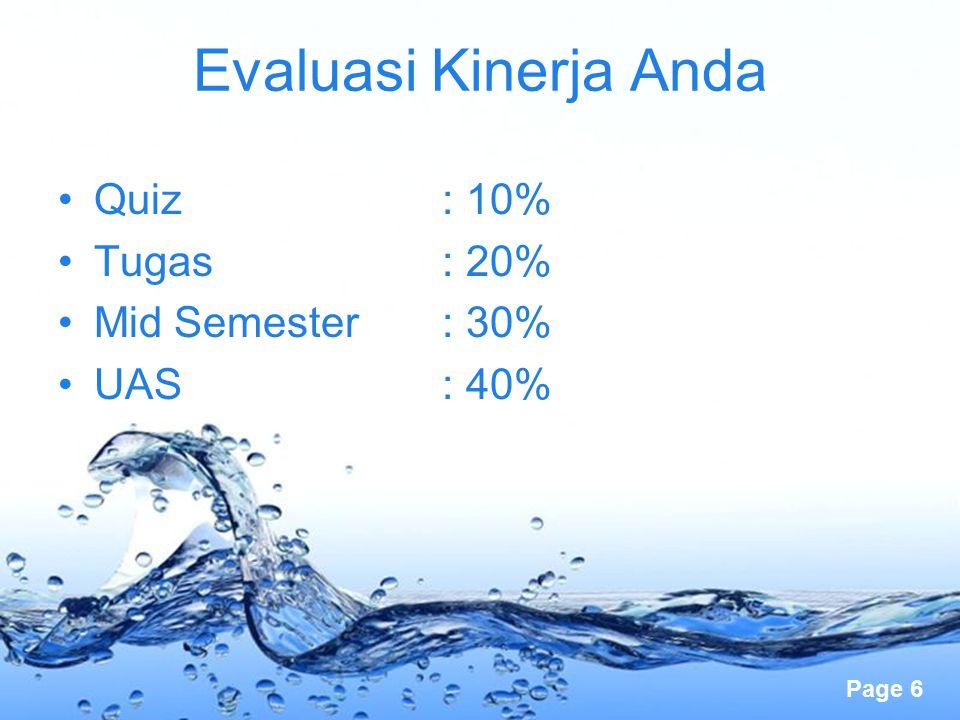Evaluasi Kinerja Anda Quiz : 10% Tugas : 20% Mid Semester : 30%