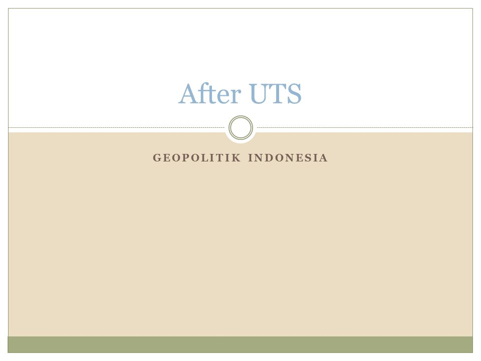 After UTS Geopolitik Indonesia