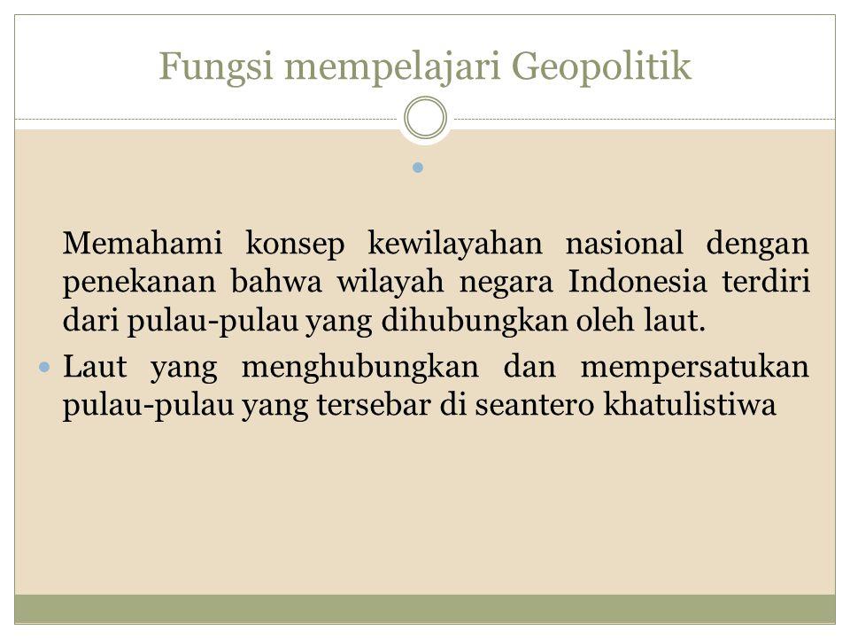 Fungsi mempelajari Geopolitik