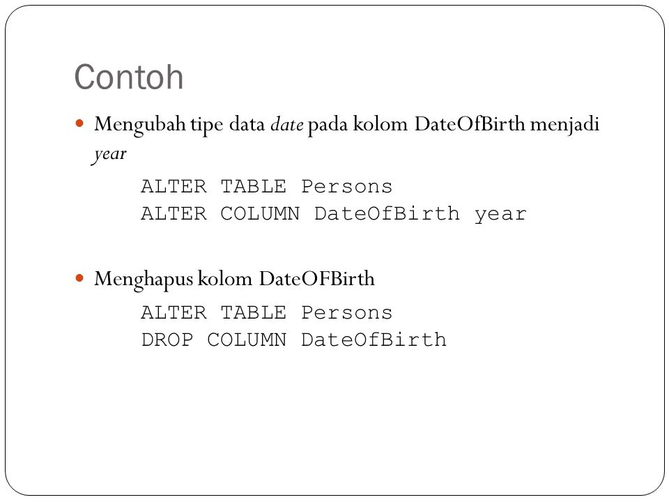 Contoh Mengubah tipe data date pada kolom DateOfBirth menjadi year