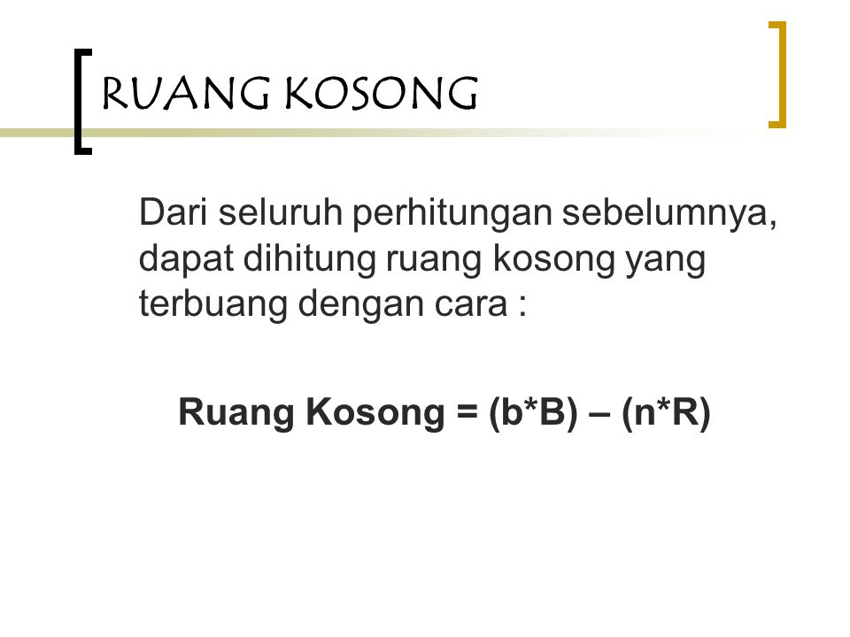 Ruang Kosong = (b*B) – (n*R)
