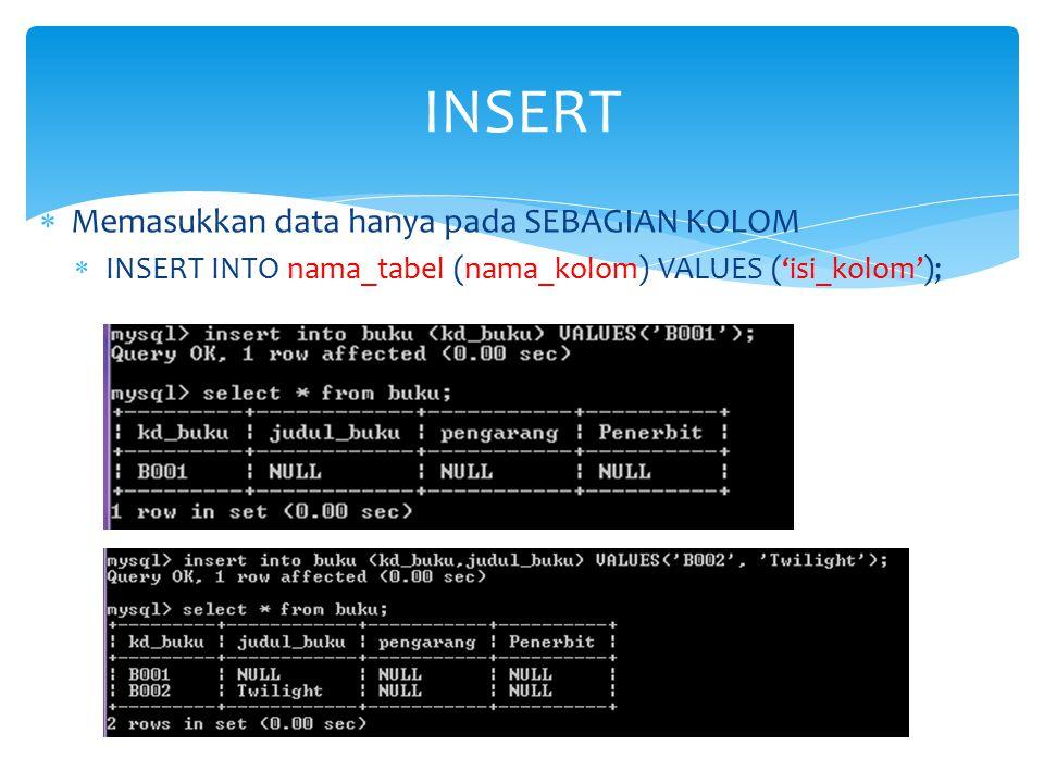 INSERT Memasukkan data hanya pada SEBAGIAN KOLOM