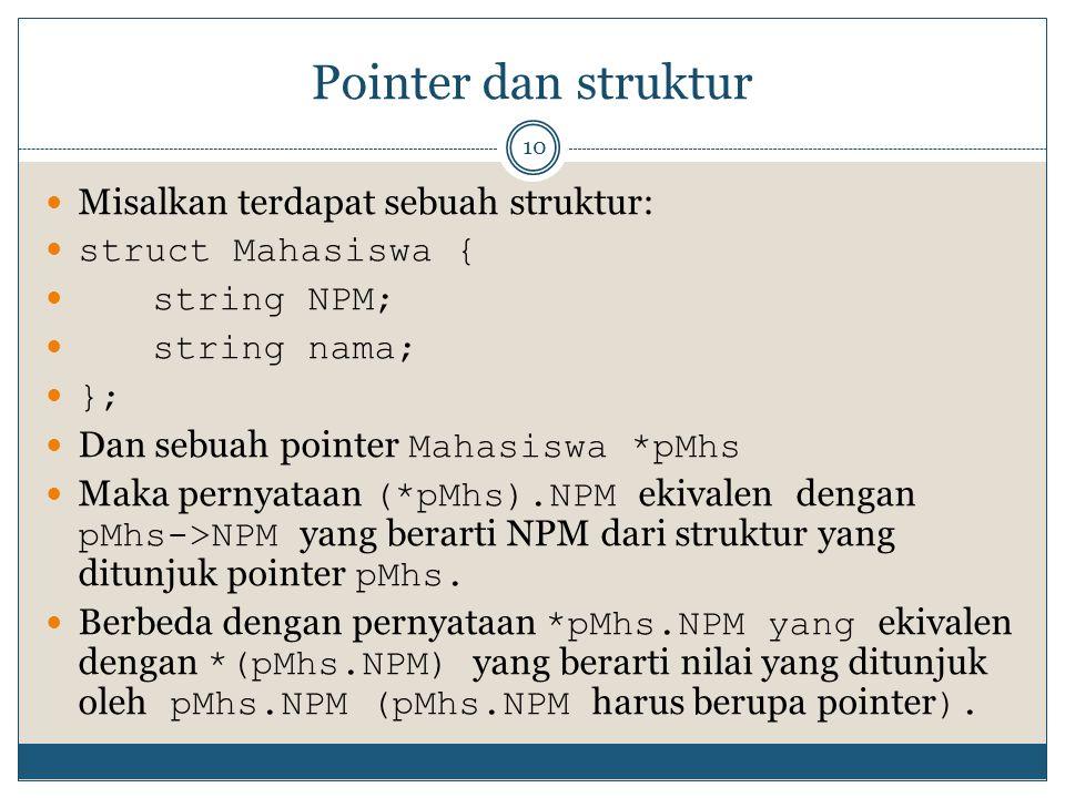 Pointer dan struktur Misalkan terdapat sebuah struktur: