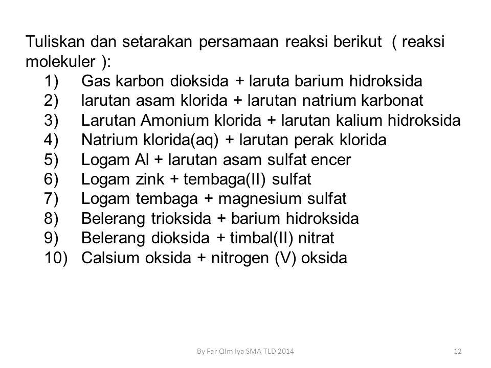 Tuliskan dan setarakan persamaan reaksi berikut ( reaksi molekuler ):