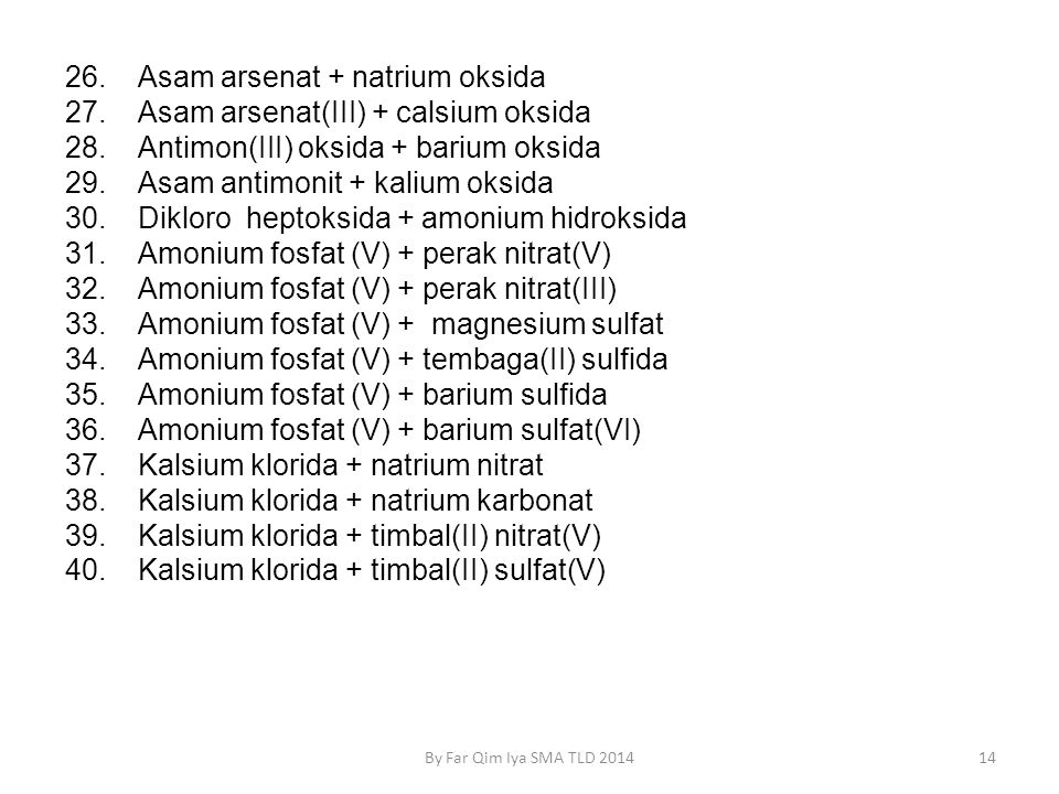 Asam arsenat + natrium oksida Asam arsenat(III) + calsium oksida