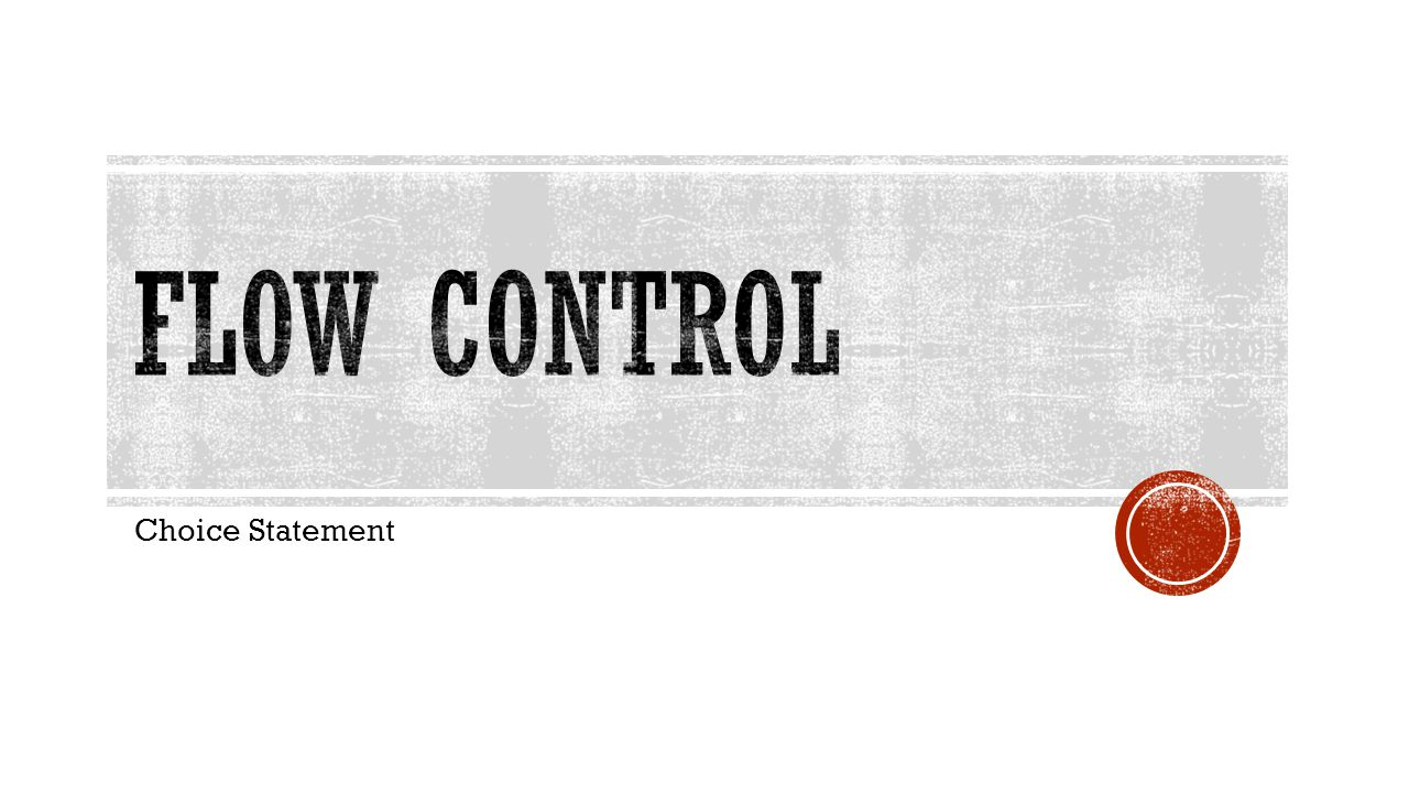 FLOW Control Choice Statement