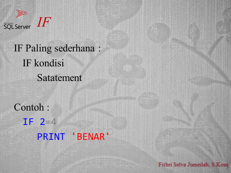 IF IF Paling sederhana : IF kondisi Satatement Contoh : IF 2=4 PRINT BENAR