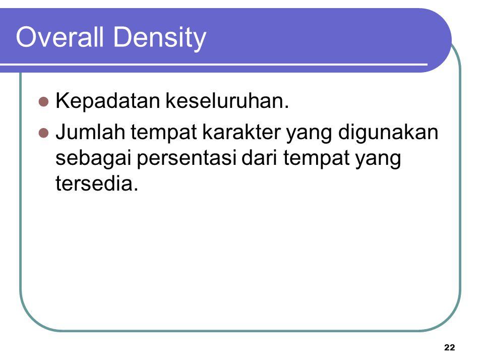 Overall Density Kepadatan keseluruhan.