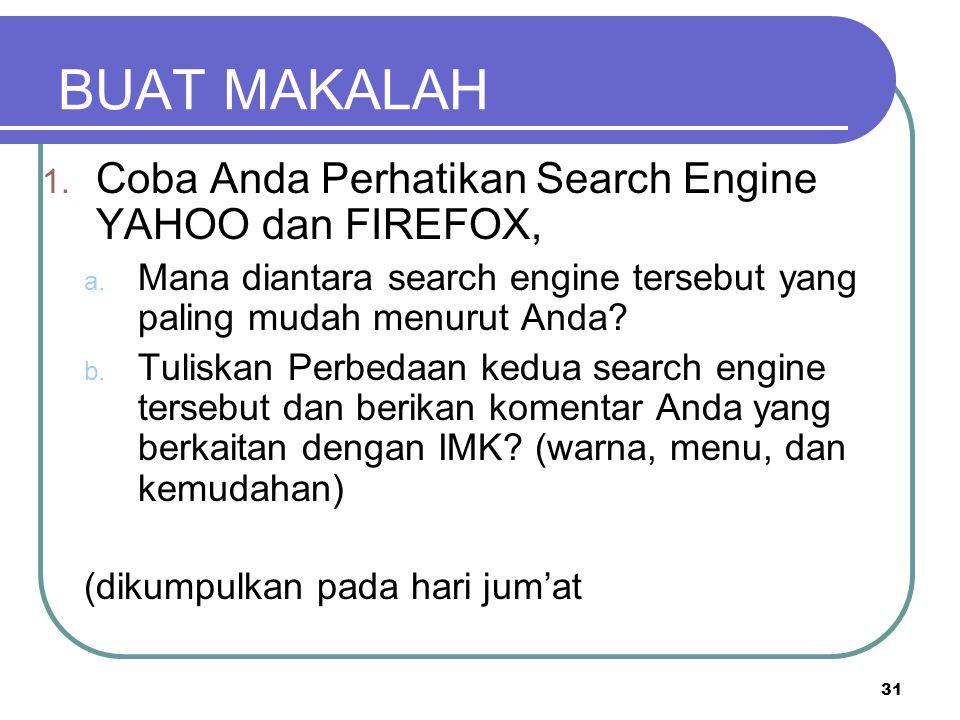 BUAT MAKALAH Coba Anda Perhatikan Search Engine YAHOO dan FIREFOX,