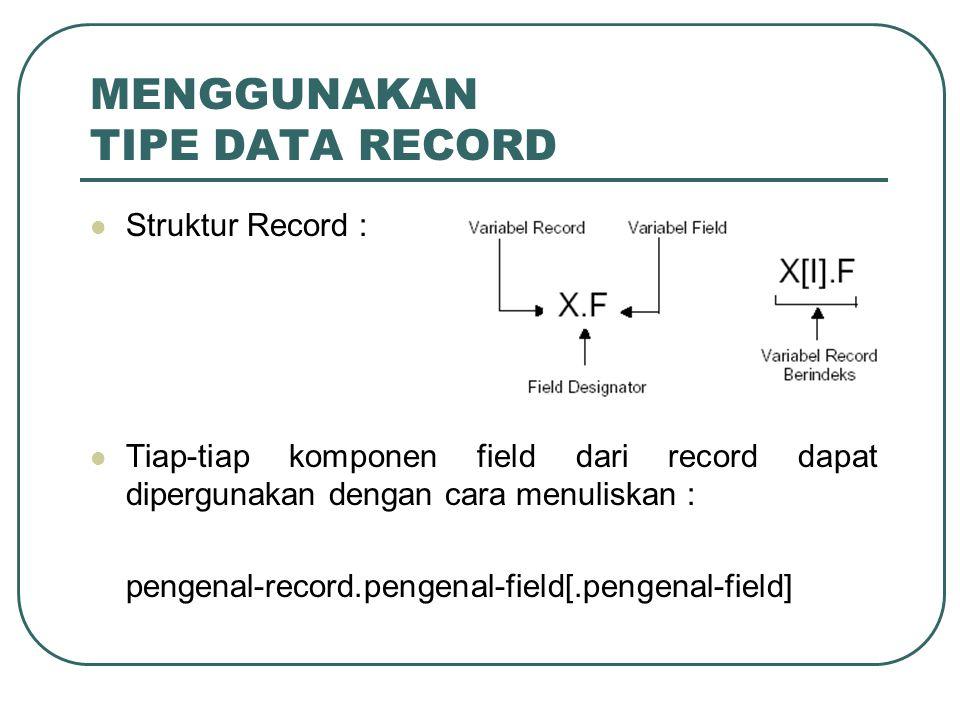 MENGGUNAKAN TIPE DATA RECORD