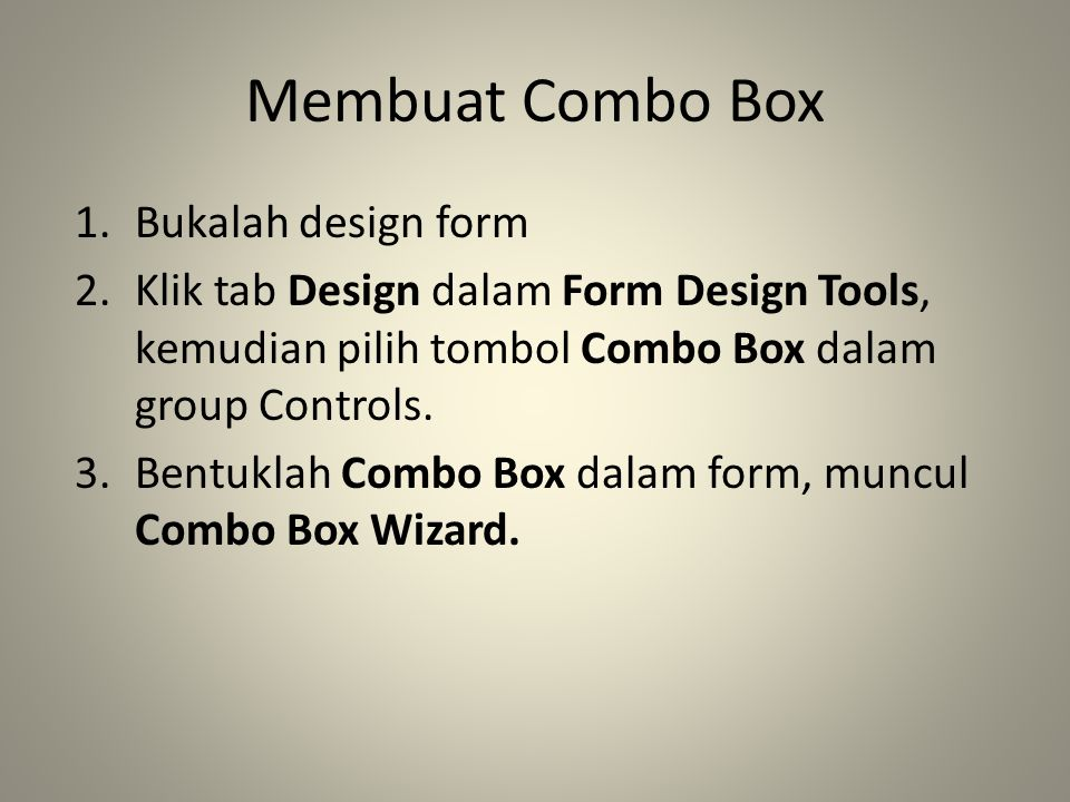 Membuat Combo Box Bukalah design form